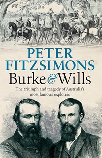 Burke and Wills by Peter FitzSimons (9780733640797) - PaperBack - History