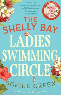 The Shelly Bay Ladies Swimming Circle by Sophie Green (9780733641169) - PaperBack - Modern & Contemporary Fiction General Fiction
