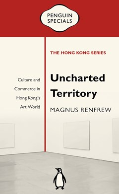Uncharted Territory: Culture and Commerce in Hong Kong