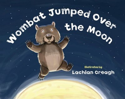 Wombat Jumped Over The Moon
