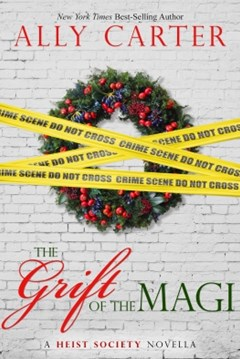 A Heist Society Christmas Story: The Grift of the Magi