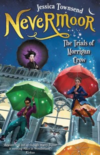 The Trials of Morrigan Crow (Nevermoor Book 1) by Jessica Townsend (9780734418074) - PaperBack - Children's Fiction Older Readers (8-10)