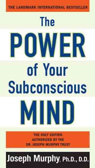 The Power Of Your Subconscious Mind, TheBy The Dr Joseph Murphy Trust