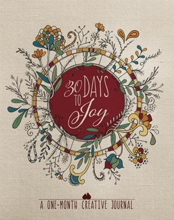 30 Days to Joy: A One-Month Creative Devotional Journal