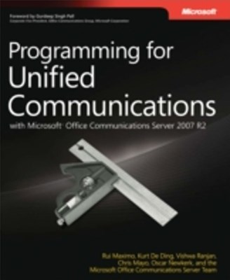 Programming for Unified Communications with Microsoft(R) Office Communications Server 2007 R2