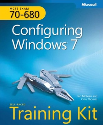 (ebook) MCTS Self-Paced Training Kit (Exam 70-680): Configuring Windows® 7 (Corrected Reprint Edition)