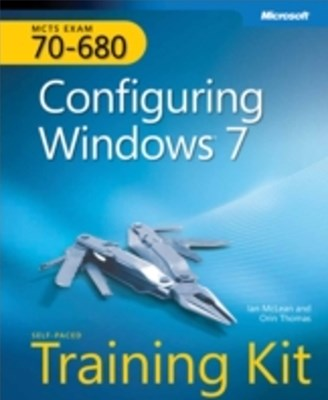 MCTS Self-Paced Training Kit (Exam 70-680): Configuring Windows(R) 7 (Corrected Reprint Edition)