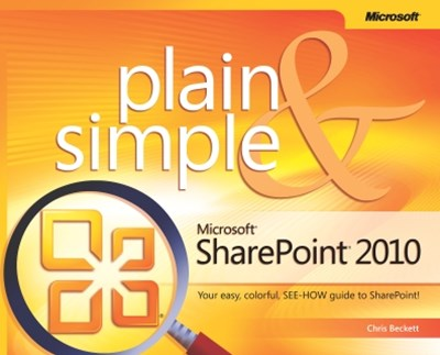 Microsoft® SharePoint® 2010 Plain & Simple