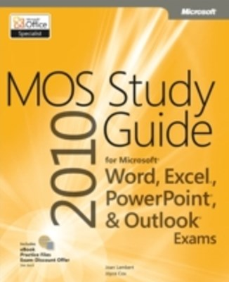 (ebook) MOS 2010 Study Guide for Microsoft Word, Excel, PowerPoint, and Outlook Exams