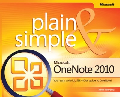Microsoft® OneNote® 2010 Plain & Simple