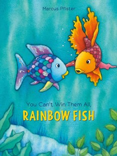 Rainbow Fish: You Can't Win Them All by MARCUS PFISTER (9780735842878) - HardCover - Children's Fiction Intermediate (5-7)