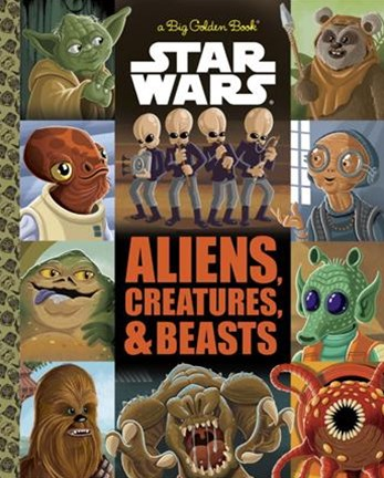 The Big Golden Book of Aliens and Creatures (Star Wars)