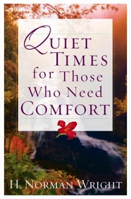 Quiet Times for Those Who Need Comfort