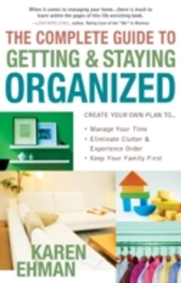 (ebook) Complete Guide to Getting and Staying Organized