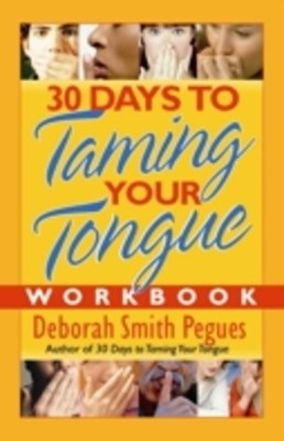(ebook) 30 Days to Taming Your Tongue Workbook