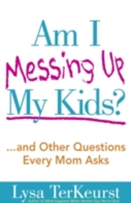 (ebook) Am I Messing Up My Kids?