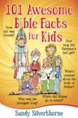 101 Awesome Bible Facts for Kids