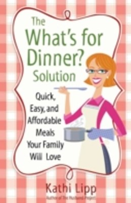 &quote;What's for Dinner?&quote; Solution