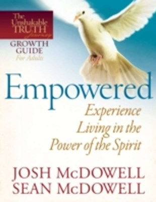 Empowered--Experience Living in the Power of the Spirit