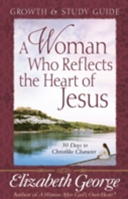 (ebook) Woman Who Reflects the Heart of Jesus Growth and Study Guide