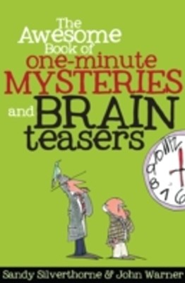 Awesome Book of One-Minute Mysteries and Brain Teasers