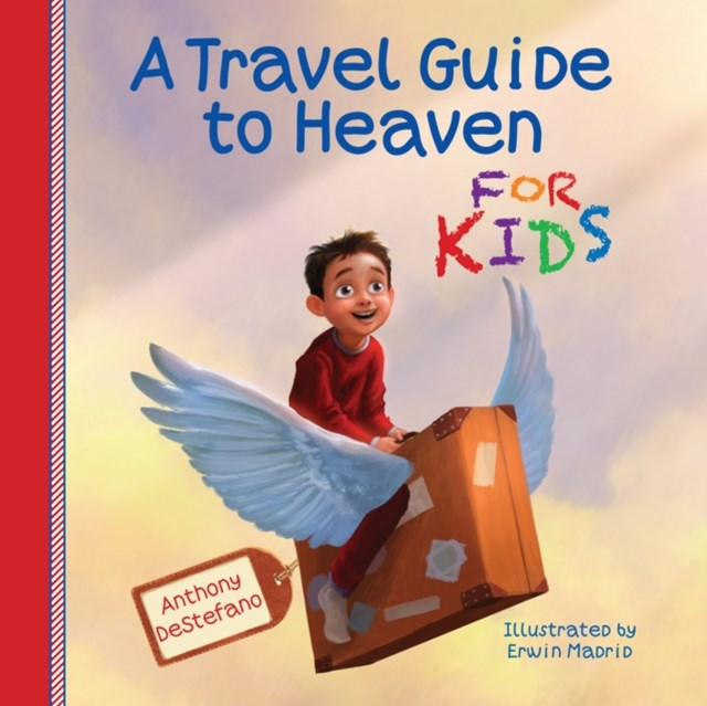 Travel Guide to Heaven for Kids