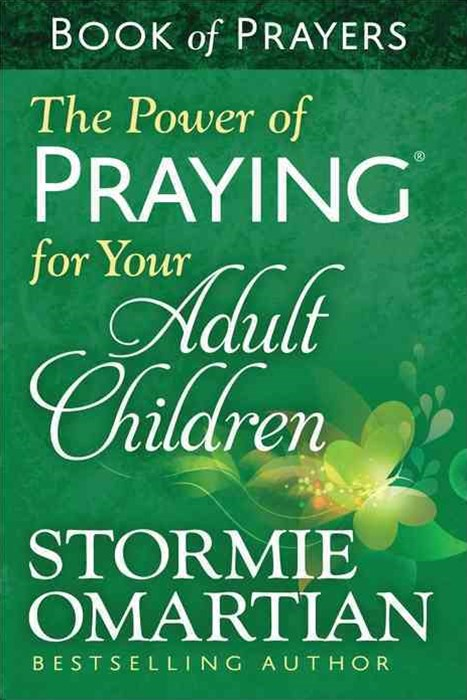 The Power of Praying-« for Your Adult Children