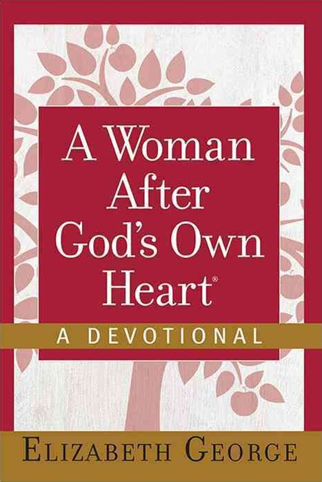 A Woman after God's Own Heart--A Devotional
