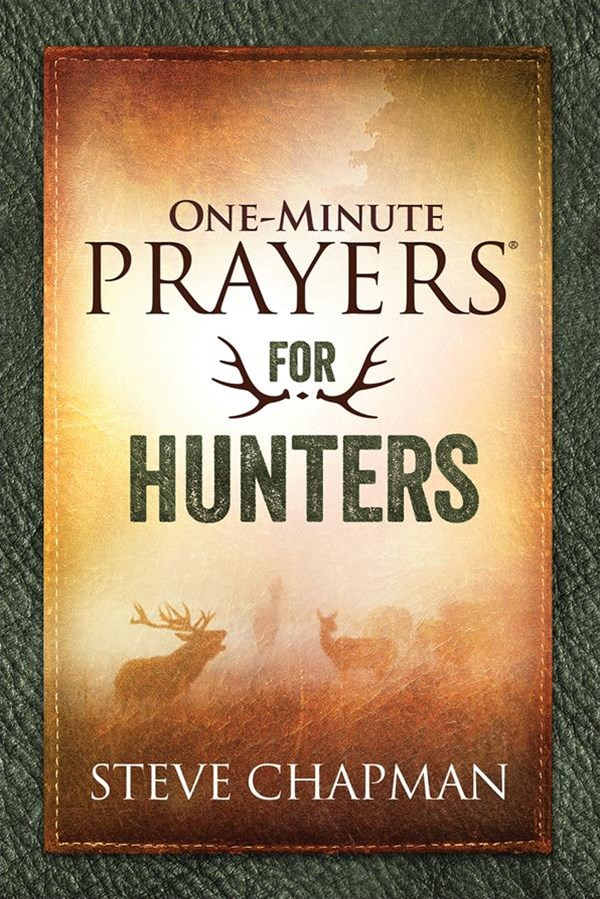 One-Minute Prayers-« for Hunters