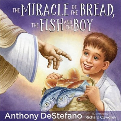 The Miracle of the Bread, the Fish,and the Boy