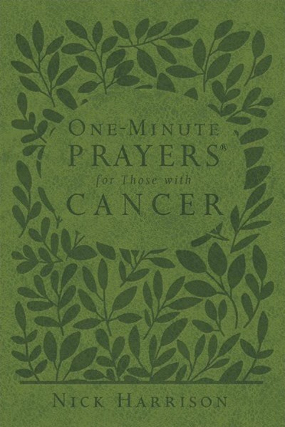 One-minute Prayers for Those With Cancer