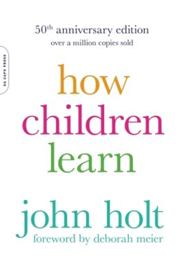 (ebook) How Children Learn, 50th anniversary edition