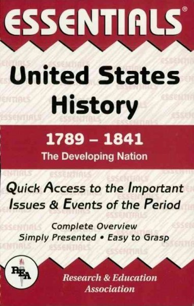 United States History: 1789 to 1841 Essentials