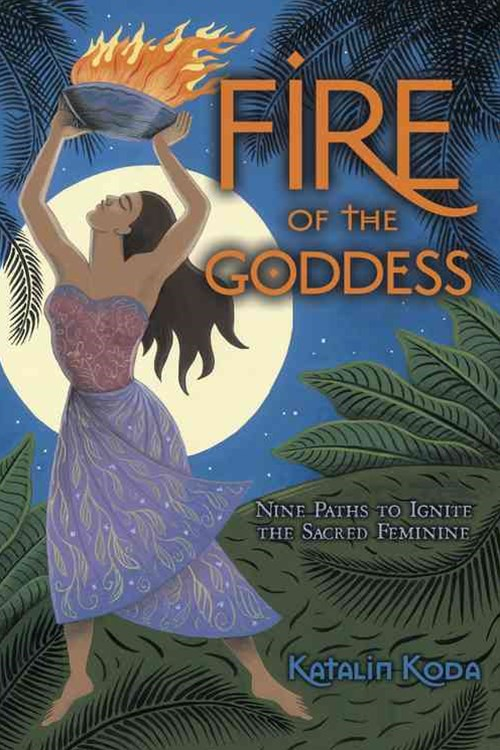 Fire of the Goddess