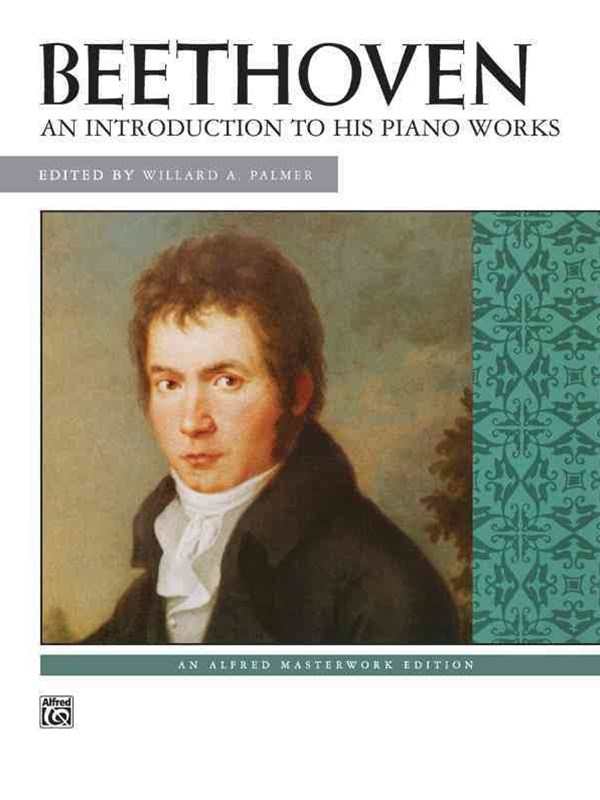 Beethoven -- an Introduction to His Piano Works
