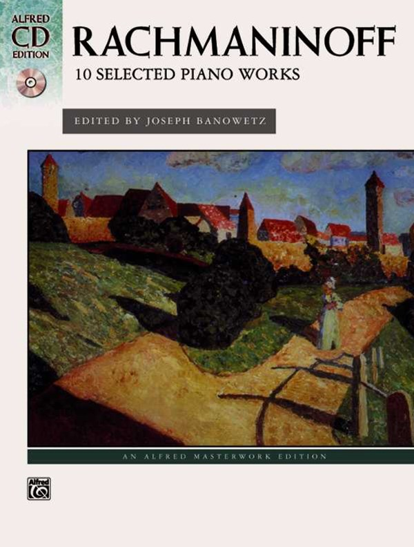 Rachmaninoff -- 10 Selected Piano Works