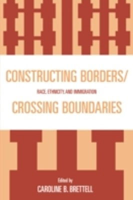 Constructing Borders/Crossing Boundaries