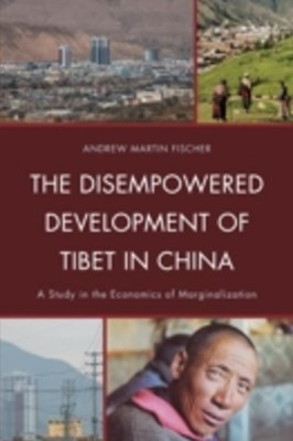 (ebook) Disempowered Development of Tibet in China