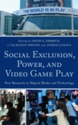 (ebook) Social Exclusion, Power, and Video Game Play