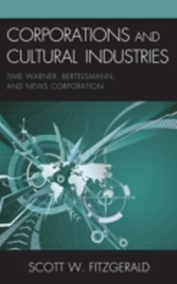 (ebook) Corporations and Cultural Industries