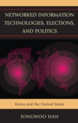 (ebook) Networked Information Technologies, Elections, and Politics