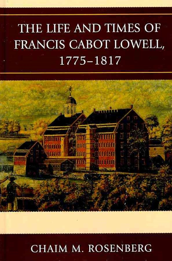 Life and Times of Francis Cabot Lowell, 1775-1817