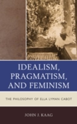 (ebook) Idealism, Pragmatism, and Feminism