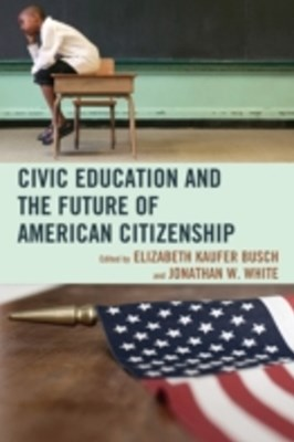 Civic Education and the Future of American Citizenship