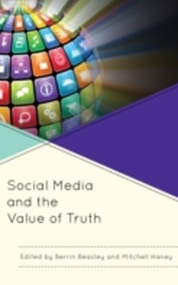 (ebook) Social Media and the Value of Truth
