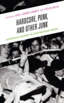 Hardcore, Punk, and Other Junk