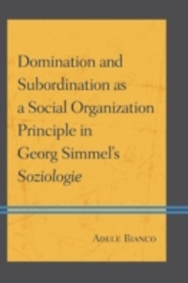 (ebook) Domination and Subordination as a Social Organization Principle in Georg Simmel's Soziologie