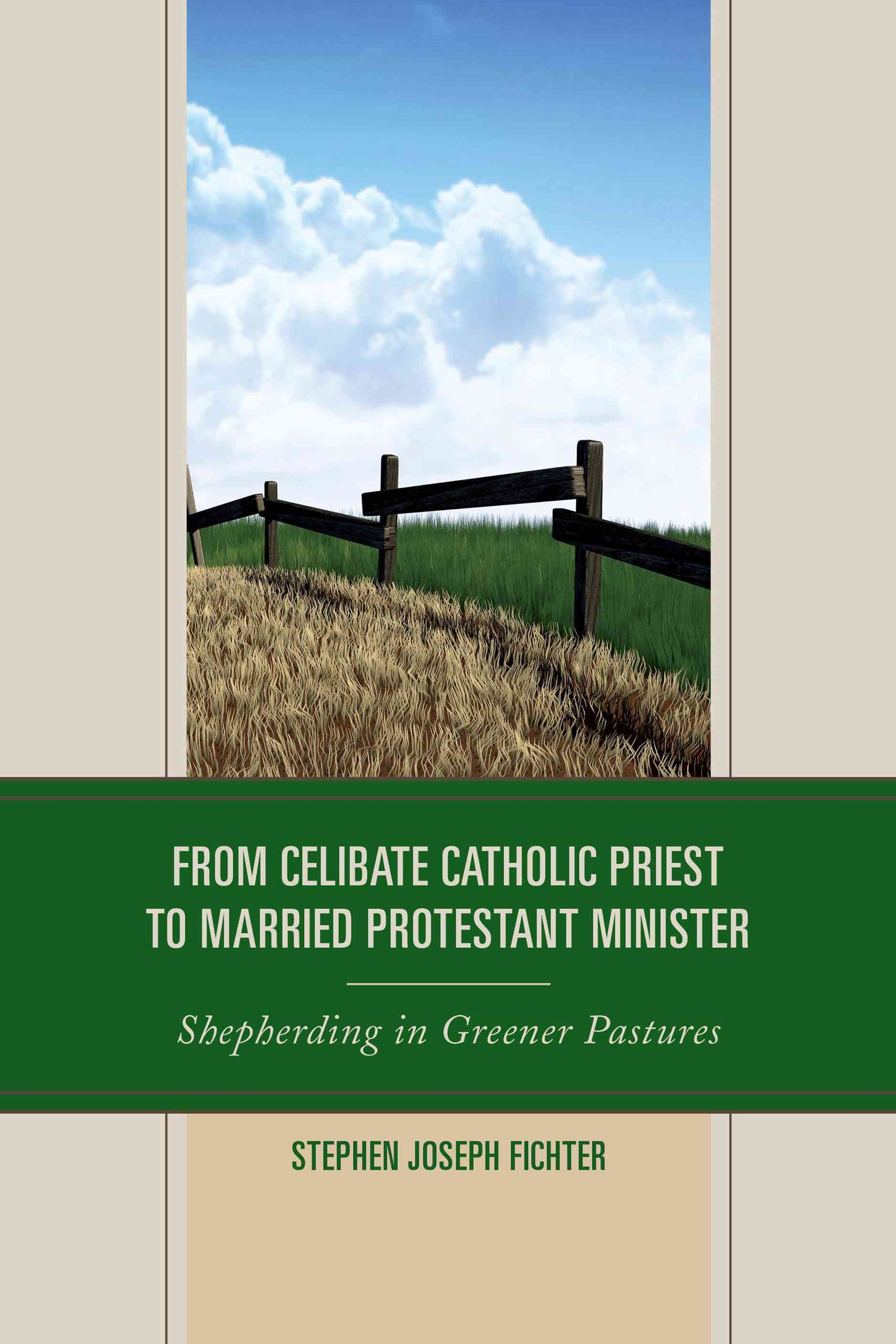 From Celibate Catholic Priest to Married Protestant Minister