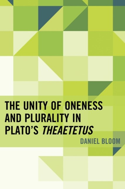 (ebook) Unity of Oneness and Plurality in Plato's Theaetetus