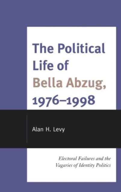 The Political Life of Bella Abzug, 1976-1998
